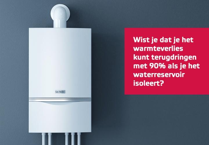 Wist je dat je het warmteverlies kunt terugdringen met 90% als je het waterreservoir isoleert?
